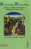 Jean-Christophe Cassard et Elisabeth Gaucher - Vérité poétique, Vérité politique - Mythes, modèles et idéologies politiques au Moyen Age.