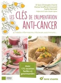 Jean-Christophe Charrié et Maryse Souffland-Groussard - Les clés de l'alimentation anti-cancer et maladies inflammatoires, infectieures, auto-immunes....
