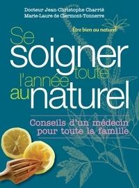 Jean-Christophe Charrié et Marie-laure Clermont-tonnerre - Se soigner toute l'année au naturel.
