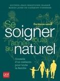 Jean-Christophe Charrié et Marie-Laure de Clermont-Tonnerre - Se soigner toute l'année au naturel - Conseils d'un médecin pour toute la famille.