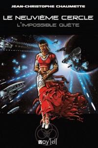 Jean-Christophe Chaumette - Le neuvième cercle Tome 2 : L'impossible quête.