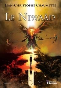 Téléchargements de livres gratuits sur Google Le Niwaâd (Litterature Francaise) par Jean-Christophe Chaumette PDB RTF 9791034812356