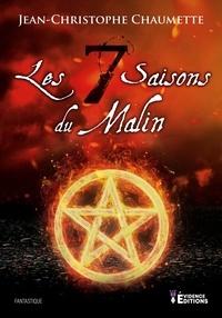 Jean-Christophe Chaumette - Les sept saisons du malin.