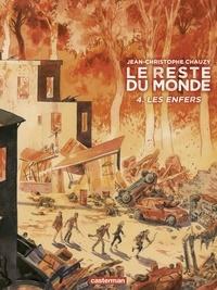 Jean-Christophe Chauzy - Le reste du monde Tome 4 : Les enfers.