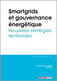 Smartgrids et gouvernance énergétique- Nouvelles stratégies territoriales - Jean-Christophe Clément |
