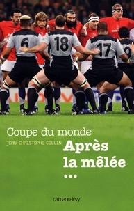 Jean-Christophe Collin - Coupe du Monde Après la mêlée....