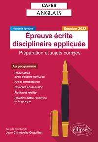 Jean-christophe Coquilhat et  Collectif - CAPES Anglais. Épreuve écrite disciplinaire appliquée. Session 2022 - Préparation et sujets corrigés.