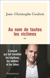 Jean-Christophe Coubris - Au nom de toutes les victimes.