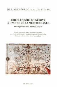 Jean-Christophe Couvenhes - L'hellénisme, d'une rive à l'autre de la Méditerranée - Mélanges offerts à André Laronde.