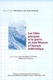 Jean-Christophe Couvenhes et Henri-Louis Fernoux - Les Cités grecques et la guerre en Asie Mineure à l'époque hellénistique.