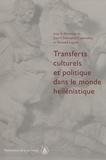 Jean-Christophe Couvenhes et Bernard Legras - Transferts culturels et politique dans le monde hellénistique - Actes de la table ronde sur les identités collectives (Sorbonne, 7 février 2004).