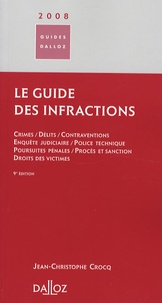 Jean-Christophe Crocq - Le guide des infractions 2007.