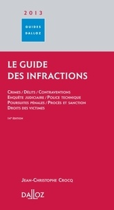 Jean-Christophe Crocq - Le guide des infractions 2013.