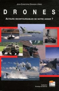 Jean-Christophe Damaisin d'Arès - Drones - Acteurs incontournables de notre avenir ?.