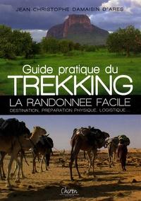 Jean-Christophe Damaisin d'Arès - Guide pratique du Trekking - La randonnée facile.