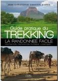Jean-Christophe Damaisin d'Arès - Guide pratique du trekking - La randonnée facile : destination, préparation physique, logistique....