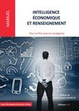 Jean-Christophe Damaisin d'Arès - Intelligence économique et renseignement - Pour en finir avec les amalgames - Etats d'esprit, environnements, champs d'application, modes d'action.