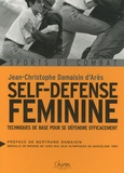 Jean-Christophe Damaisin d'Arès - Self-défense féminine - Techniques de base pour se défendre efficacement.