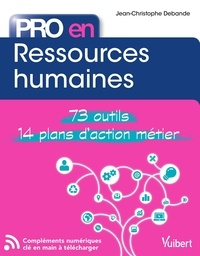 Jean-Christophe Debande - Pro en... Ressources humaines - Les 73 outils essentiels - avec 14 plans d'action opérationnels.