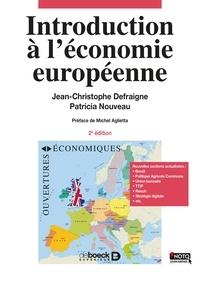 Jean-Christophe Defraigne et Patricia Nouveau - Introduction à l'économie européenne.