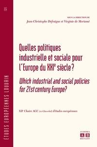 Jean-Christophe Defraigne - Quelles politiques industrielle et sociale pour l'Europe du XXIe siècle ?.