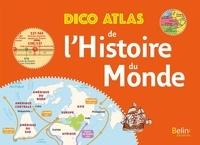 Jean-Christophe Delmas - Dico atlas de l'histoire du monde.