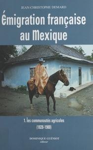 Jean-Christophe Demard - Émigration française au Mexique (1) : Les Communautés agricoles.
