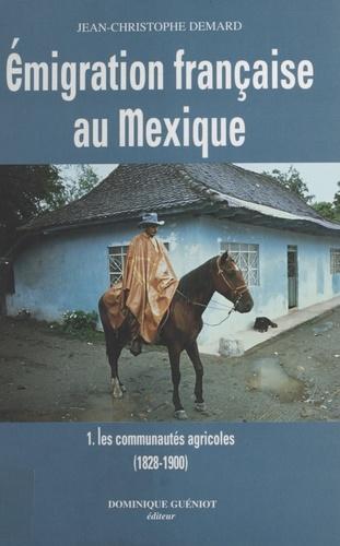 Émigration française au Mexique (1) : Les Communautés agricoles