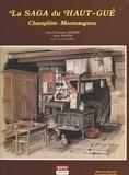 Jean-Christophe Demard et René Nuffer - La saga du Haut-Gué, Champlitte-Montsaugeon : mémoire populaire d'un terroir français.