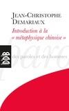 Jean-Christophe Demariaux - Introduction à la métaphysique chinoise - Le Ciel est en haut, la Terre est en bas....