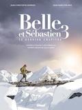 Jean-Christophe Derrien et Jean-Marc Stalner - Belle et Sébastien Tome 3 : Le dernier chapitre.