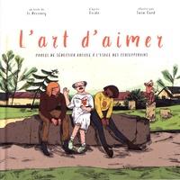 Jean-Christophe Deveney et Sara Quod - L'art d'aimer - Manuel de séduction antique à l'usage des contemporains.