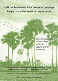 Jean-Christophe Diepart et Thomas Dogot - Le monde rural dans la plaine centrale du Cambodge - Analyse comparative à partir de cinq communes.