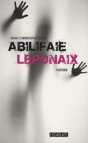Jean-Christophe Dolle - Abilifaïe Léponaix.
