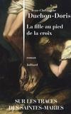 Jean-Christophe Duchon-Doris - La fille au pied de la croix.
