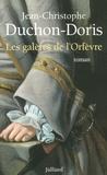 Jean-Christophe Duchon-Doris - Les galères de l'Orfèvre - Marseille, 1703.