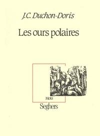 Jean-Christophe Duchon-Doris - Les Ours polaires.