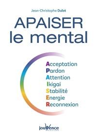Apaiser le mental - Acceptation, Pardon, Attention, Ikigai, Stabilité, Energie, Reconnexion.pdf