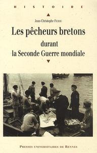 Jean-Christophe Fichou - Les pêcheurs bretons durant la Seconde Guerre mondiale - (1939-1945).