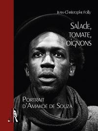Jean-Christophe Folly - Salade, tomate, oignons - Portrait d'Amakoé de Souza.
