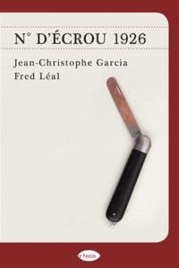 Jean-Christophe Garcia et Fred Léal - N° d'écrou 1926.