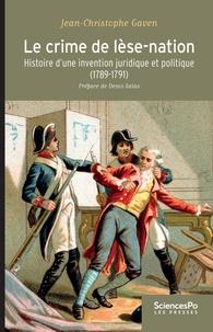 Birrascarampola.it Le crime de lèse-nation - Histoire d'une invention juridique et politique (1789-1791) Image