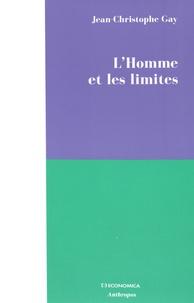 Jean-Christophe Gay - L'Homme et les limites.