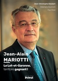 Jean-Christophe Giesbert et Stéphane Beaumont - Jean-Alain Mariotti - Le Lot-et-Garonne, territoire gagnant !.