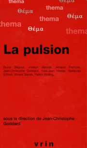 Jean-Christophe Goddard et Yves-Jean Harder - La pulsion.