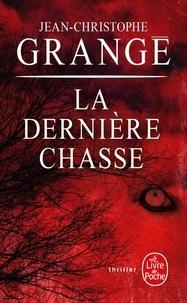 Jean-Christophe Grangé - La dernière chasse.