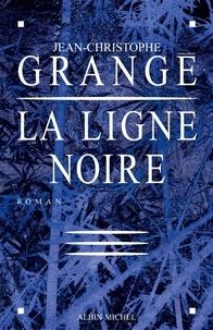 Jean-Christophe Grangé et Jean-Christophe Grangé - La Ligne noire.