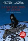 Jean-Christophe Grangé et Philippe Adamov - La malédiction de Zener Tome 2 : Le clan des embaumeurs.