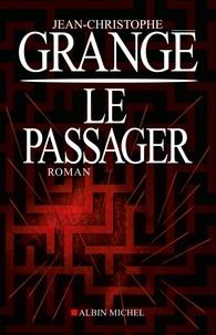 Jean-Christophe Grangé et Jean-Christophe Grangé - Le Passager.
