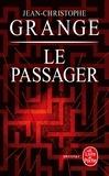 Jean-Christophe Grangé - Le passager.